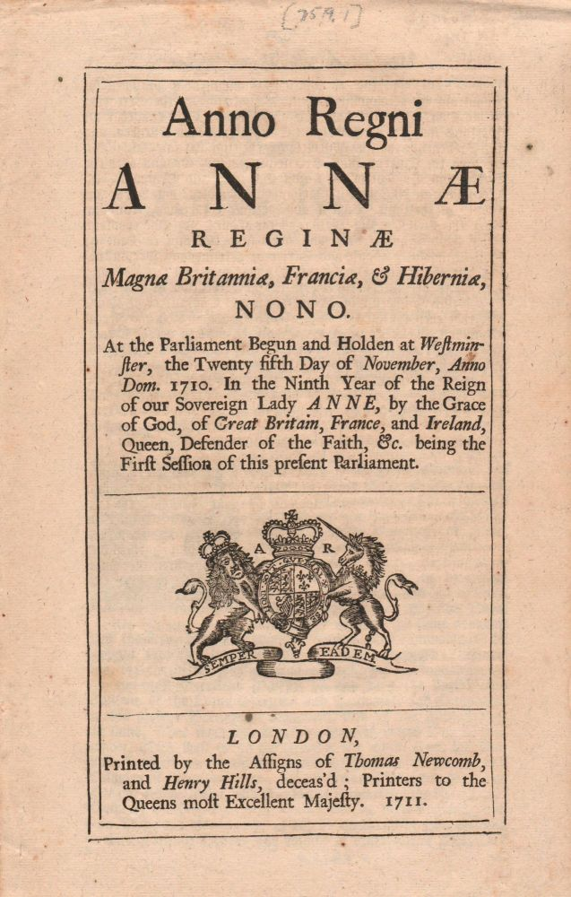 Anno Regni Annae Reginae... [caption title:] An Act for the Preservation of White and other Pine-Trees growing in Her Majesties Colonies of New Hampshire, the Massachusets-Bay, and Province of Maine...for the Masting Her Majesties Navy. Great Britain: Act of Parliament., The Queen's Broad Arrow on North American Pine Trees.