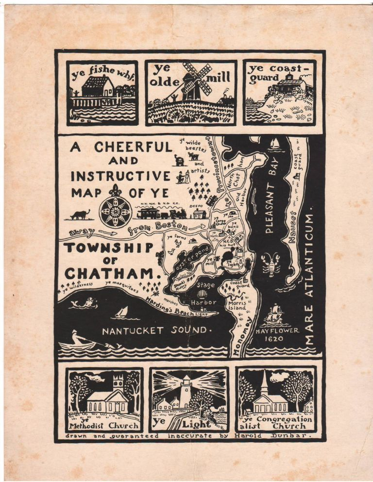 A Cheerful and Instructive Map of ye Township of Chatham. MA. Unrecorded Pictorial Map of Chatham, Harold Dunbar.