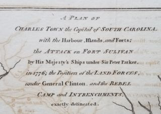 A Plan of Charles Town the Capital of South Carolina, with the Harbour, Islands and Forts; the Attack on Fort Sulivan [sic] by His Majesty's Ships under Sir Peter Parker, in 1776; ...