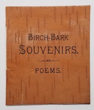 Birch-Bark Souvenirs – Poems. Birch Bark Printing., James Riley, White Mountains