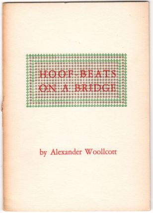 Hoof-Beats on a Bridge. Christmas Keepsake., Alexander Woollcott