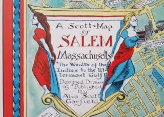 """A Scott-Map of Salem Massachusetts. """"The Wealth of the Indies to the Uttermost Gulf."""""""